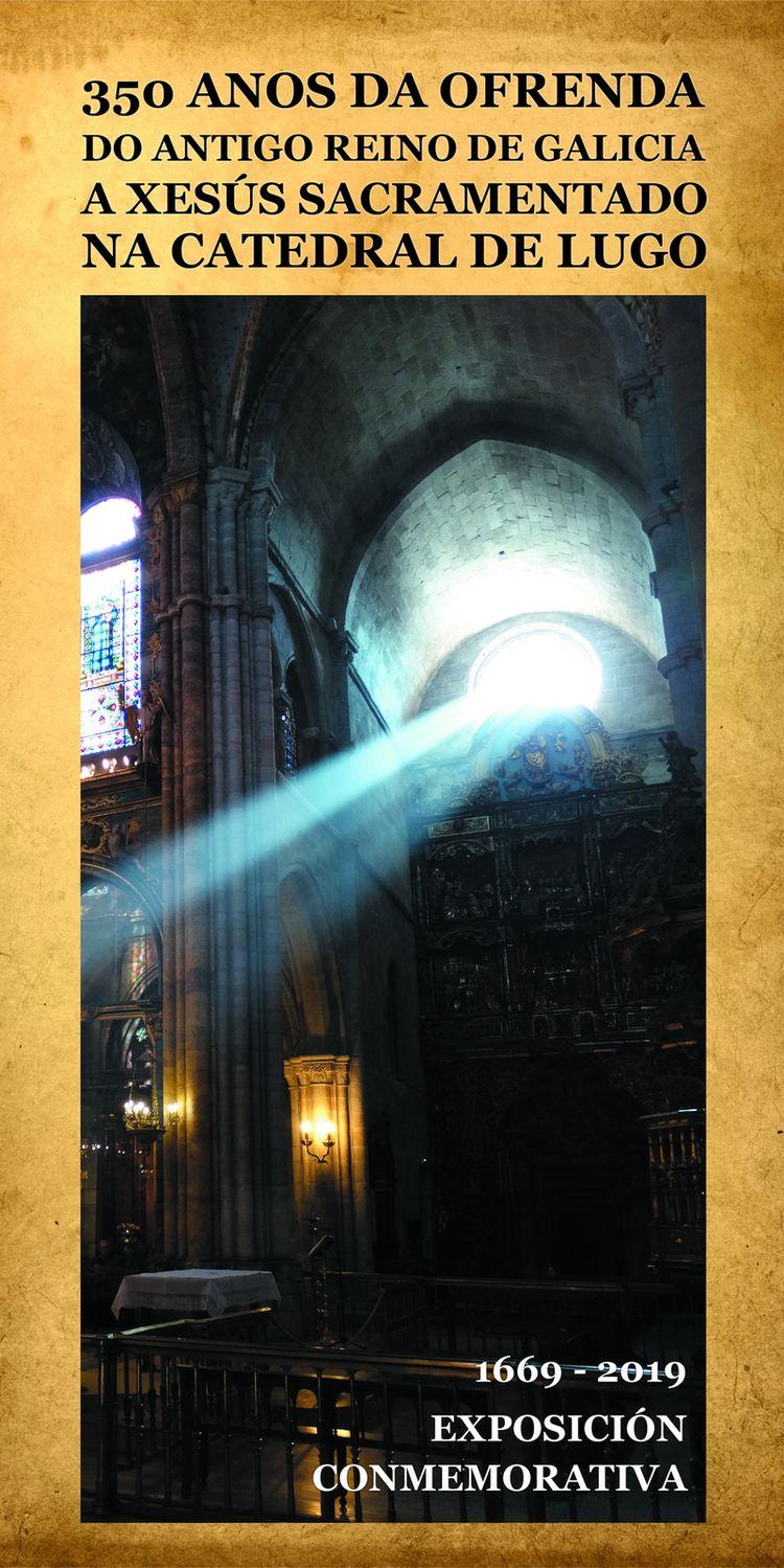 350 anos da ofrenda do Antigo Reino de Galicia a Xesús Sacramentado na Catedral de Lugo