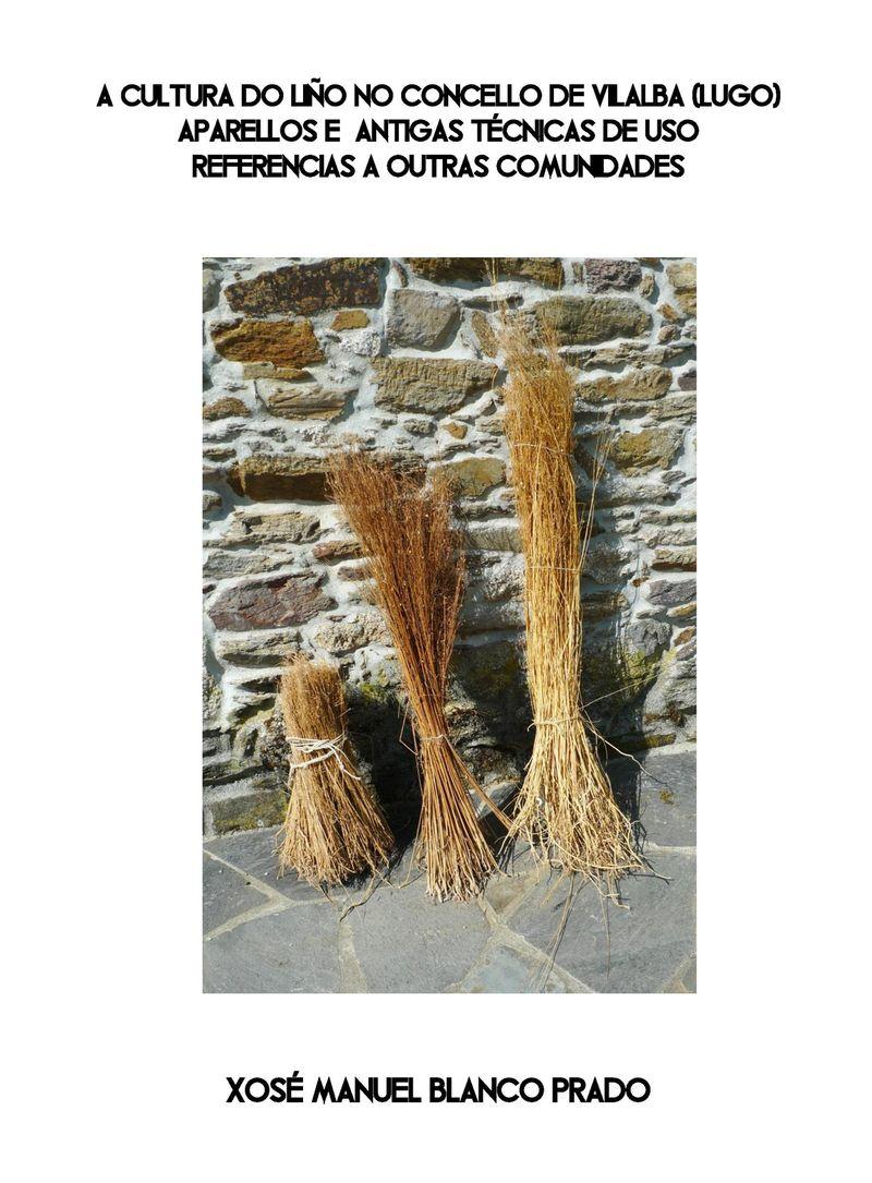 A Cultura do Liño no Concello de Vilalba (Lugo)