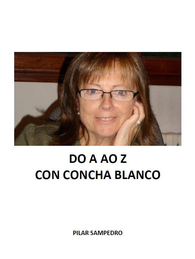 Do A ao Z con Concha Blanco (Pilar Sampedro)