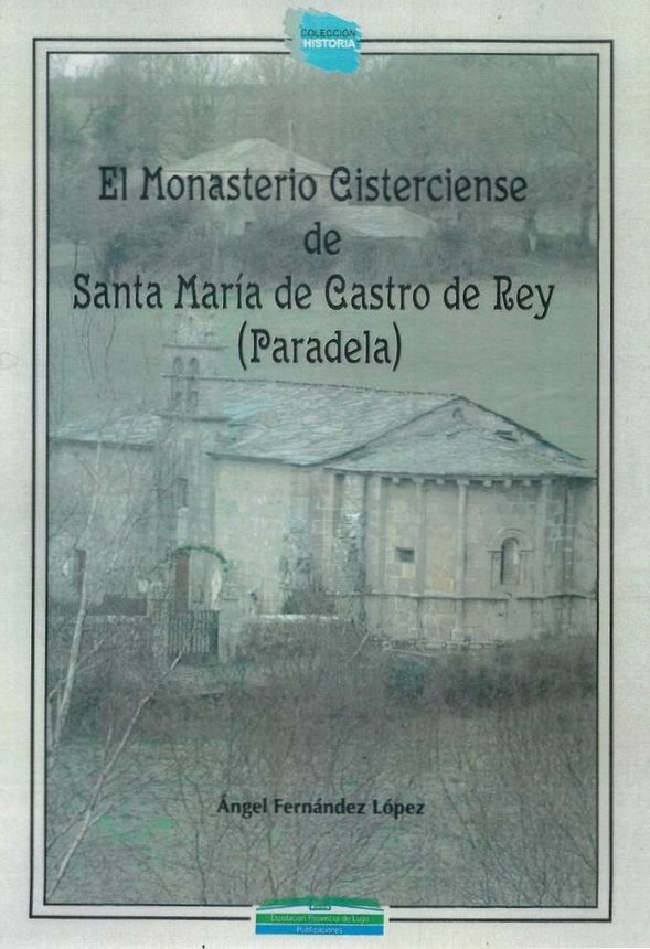 El Monasterio Cisterciense de Santa María de Castro de Rey (Paradela)