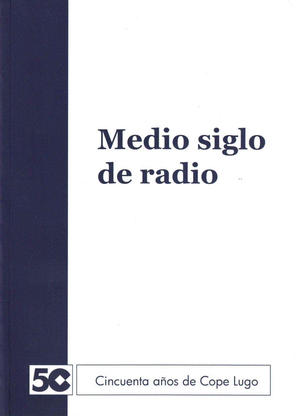 Medio siglo de radio - 50 años de Cope Lugo