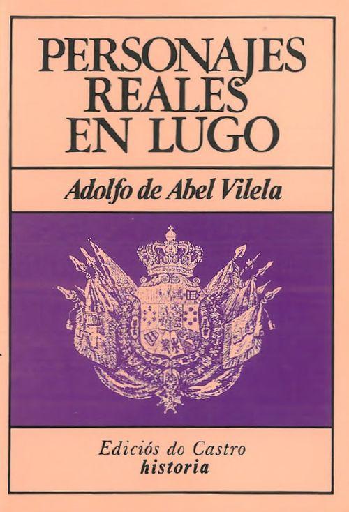 Personajes Reales en Lugo