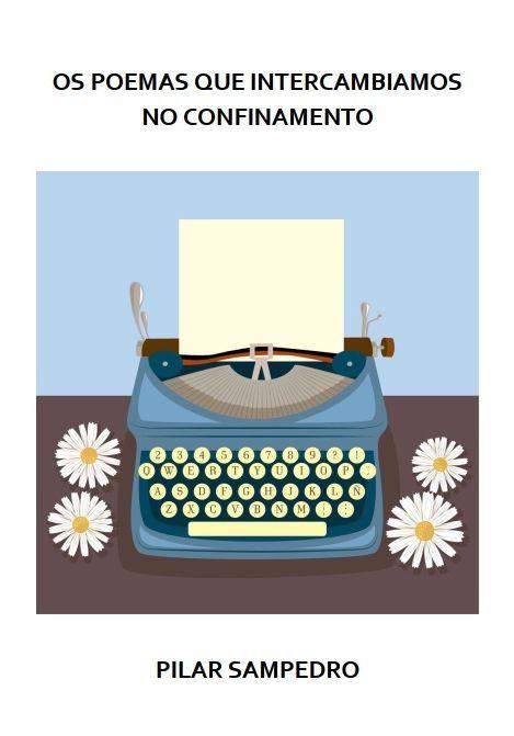 Os poemas que intercambiamos no confinamento (Pilar Sampedro)