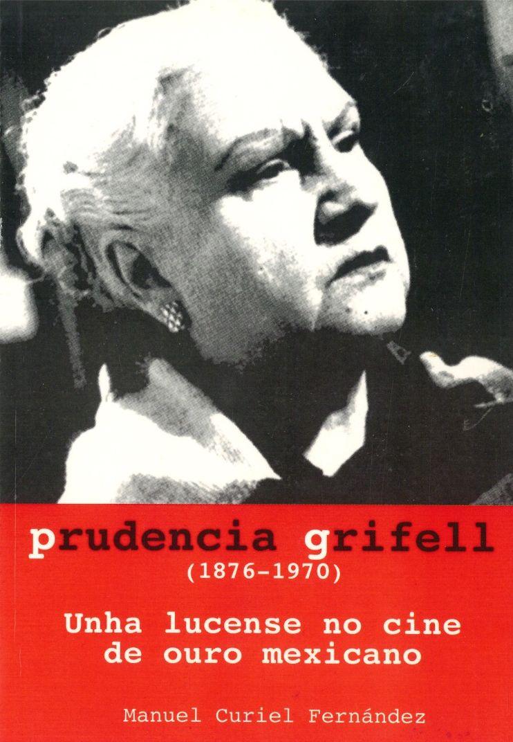 Prudencia Grifell: Unha lucense no cine de ouro mexicano
