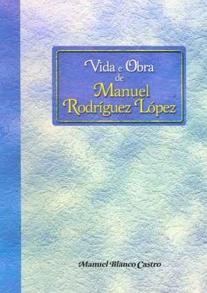 Vida e Obra de Manuel Rodríguez López