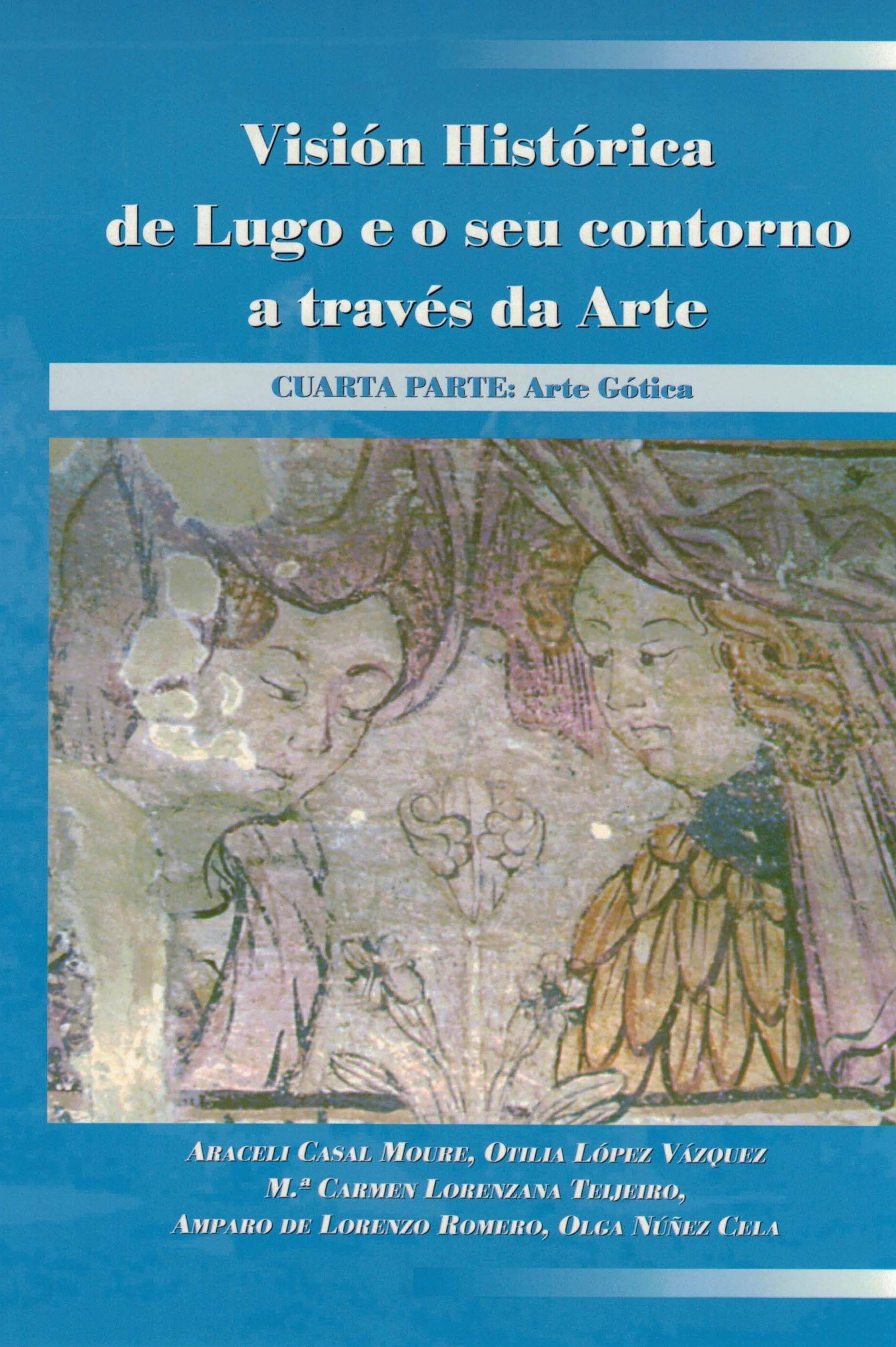 Visión Histórica de Lugo e o seu contorno a través da Arte IV