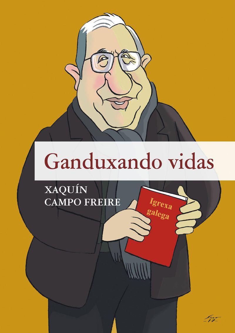 Xaquín Campo Freire: Ganduxando Vidas
