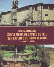 Os Mosteiros de Santa María de Castro de Rei e San Facundo de Ribas de Miño