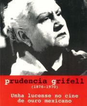 Prudencia Grifell: Unha lucense no cine de ouro mexicano (Manuel Curiel)