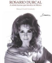 Rosario Durcal, a artista lucense que triunfou en México (Manuel Curiel)