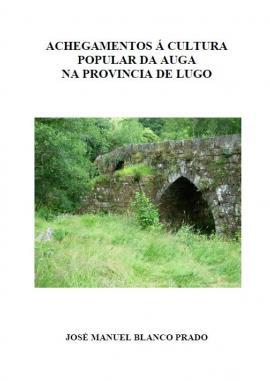 Achegamentos á Cultura Popular da Auga na Provincia de Lugo