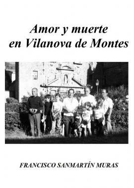 Amor y Muerte en Vilanova de Montes (Francisco Sanmartín Muras)