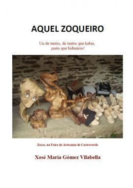 Aquel Zoqueiro (Xosé María Gómez Vilabella)