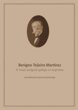 Benigno Teijeiro Martínez: El mayor polígrafo gallego en Argentina