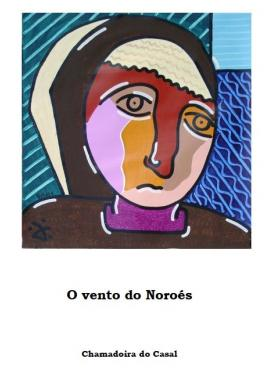 O Vento do Noroés (Chamadoira do Casal)