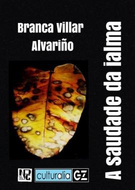 A Saudade da Ialma (Branca Villar Alvariño)