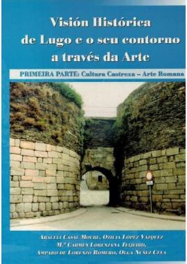 Visión Histórica de Lugo e o seu contorno a través da Arte I