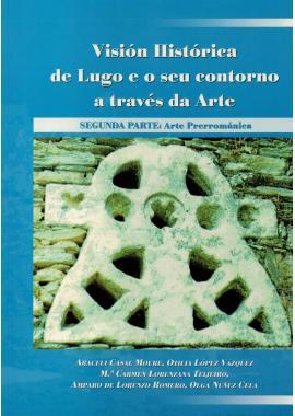 Visión Histórica de Lugo e o seu contorno a través da Arte II