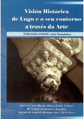 Visión Histórica de Lugo e o seu contorno a través da Arte III