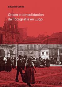 Orixes e consolidación da fotografía en Lugo