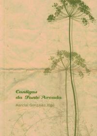 Cantigas da Fonte Arcada (Marcial González Vigo)