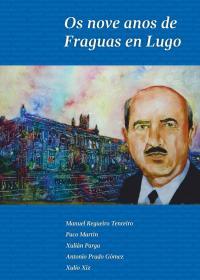 Os nove anos de Fraguas en Lugo