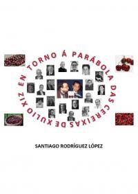 En torno á Parábola das Cereixas (Santiago Rodríguez López)