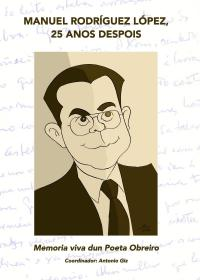 Manuel Rodríguez López, 25 Anos Despois (Varios Autores)