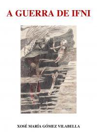 A Guerra de Ifni (Xosé María Gómez Vilabella)